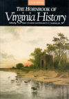 The Hornbook of Virginia History: A Ready-Reference Guide to the Old Dominion's People, Places, and Past